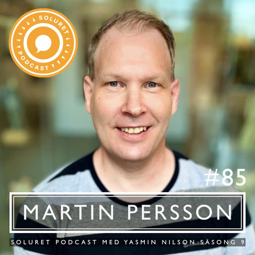 """#85 Martin Persson – """"Det handlar inte bara om att överleva, utan du ska ju leva också."""""""
